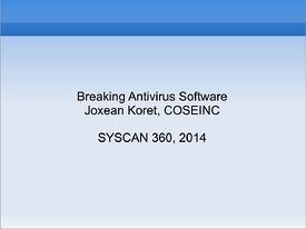 http://www.syscan360.org/slides/2014_EN_BreakingAVSoftware_JoxeanKoret.pdf