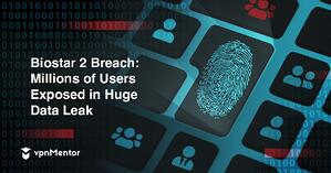 BIOSTAR-2-Breach-Millions-of-Users-Exposed-in-Huge-Data-Leak-1  - BIOSTAR 2 Breach Millions of Users Exposed in Huge Data Leak 1 - Data Breach in Biometric Security Platform Affecting Millions of Users