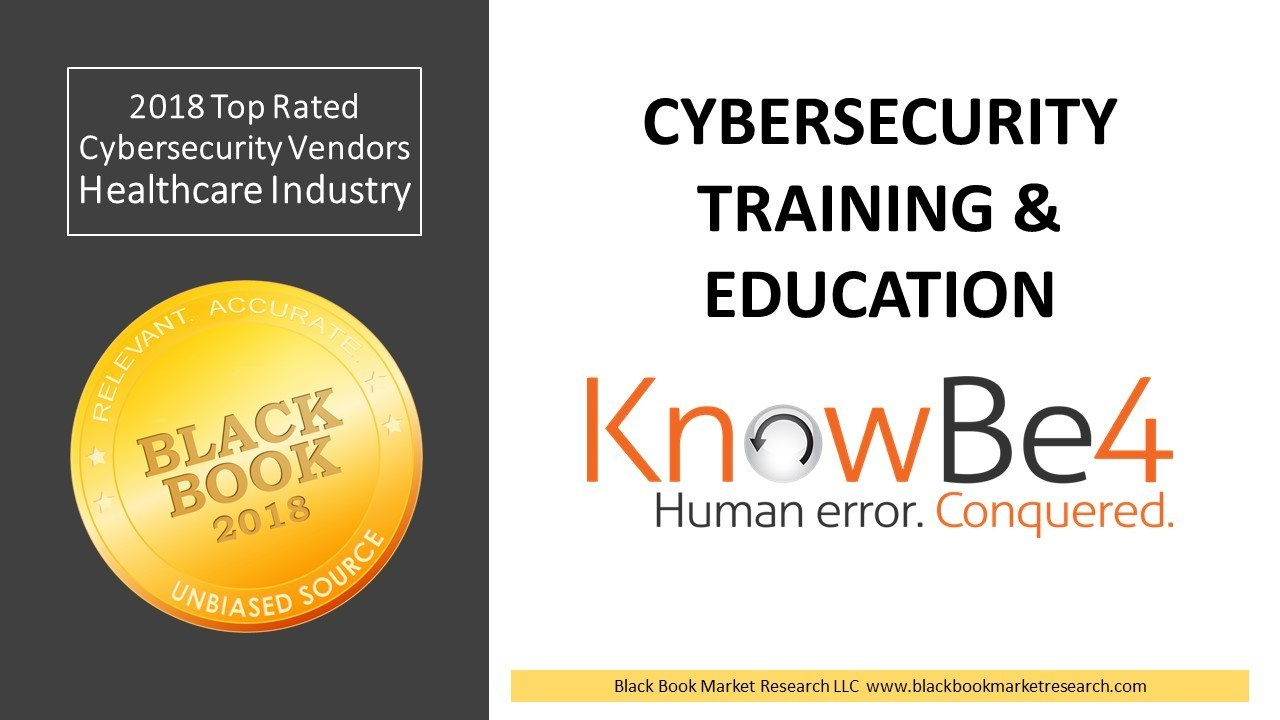 BlackBook_2018  - BlackBook 2018 - KnowBe4 Ranks Top Cybersecurity Training Solutions, 2018 Black Book Market Research User Survey