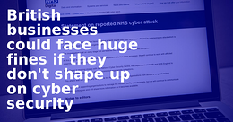 UK Warns Critical Industries to Boost Cyber Security or Face Hefty Fines