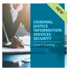 CJIS Level 4 Training