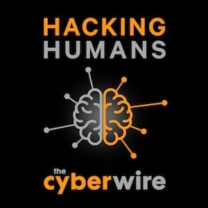 Hacking-Humans-iTunes-300px  - Hacking Humans iTunes 300px - Hacking Humans—a new CyberWire podcastcovering social engineeringlaunched this week