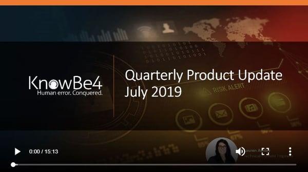 VIDEO] KnowBe4 Quarterly Platform Update Q2-2019
