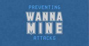 """What are """"WannaMine"""" attacks, and how do I avoid them?"""