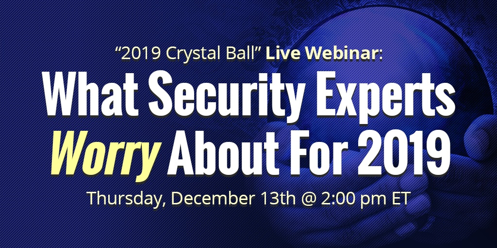 What-Security-Experts-Worry-About-For-2019-SOCIAL-LIVE  - What Security Experts Worry About For 2019 SOCIAL LIVE - What Security Experts Worry About for 2019