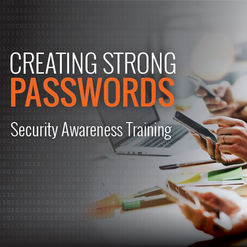 creating_strong_passwords  - creating strong passwords - 25% of employees use the same password for every account. AUGH!