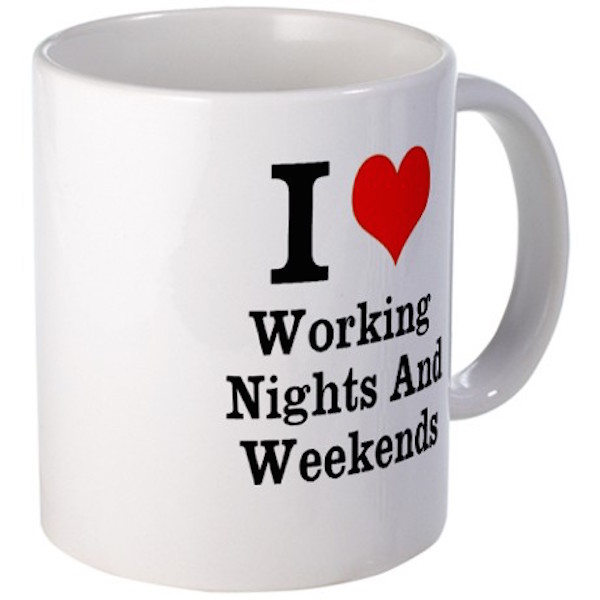 working_nights_and_weekends_mug.jpg