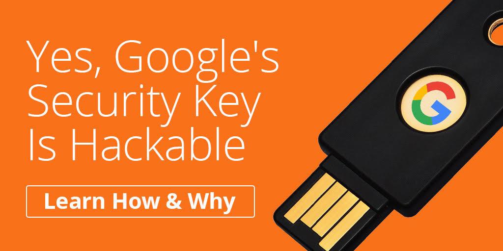 yes-googles-security-key-is-hackable  - yes googles security key is hackable - Yes, Google's Security Key Is Hackable