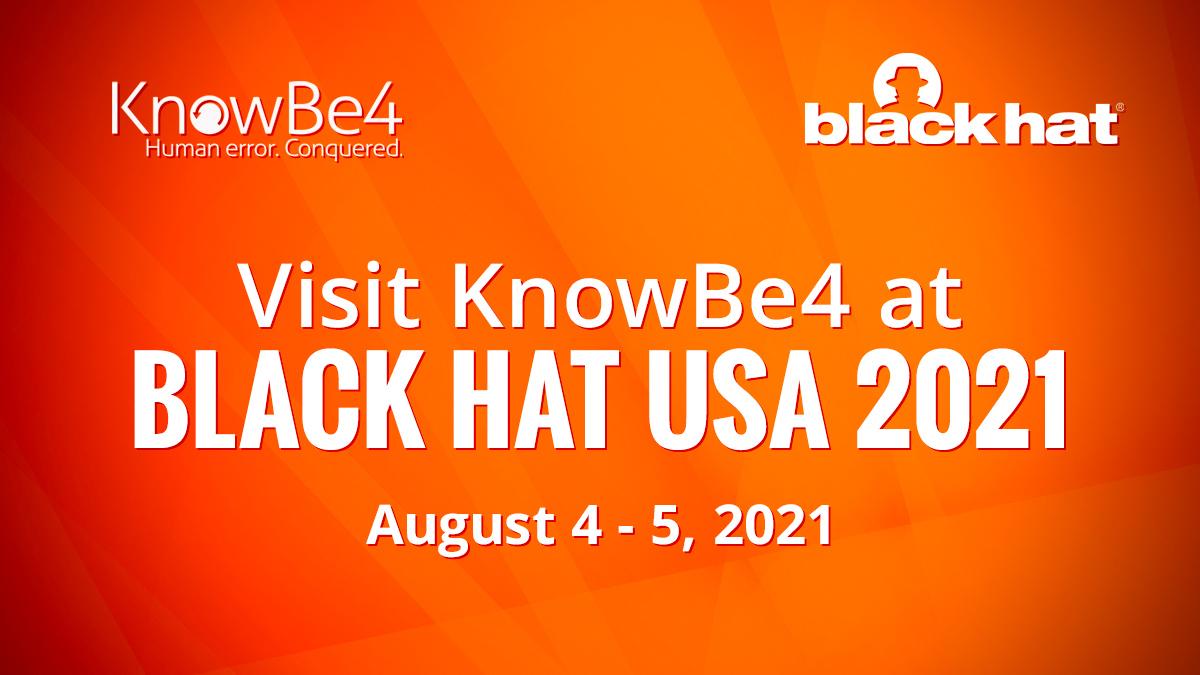 Black Hat USA 2021 KnowBe4