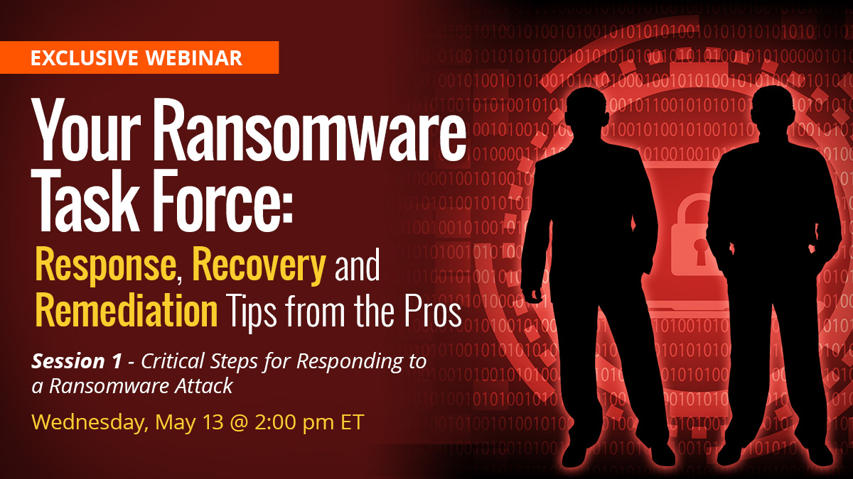 Your Ransomware Task Force: Response, Recovery, and Remediation Tips from the Pros