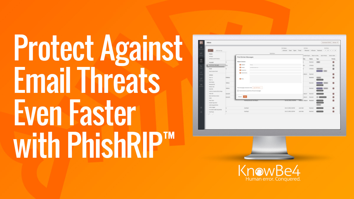 [NEW PhishER Feature] Remove, Inoculate, and Protect Against Email Threats Faster with PhishRIP