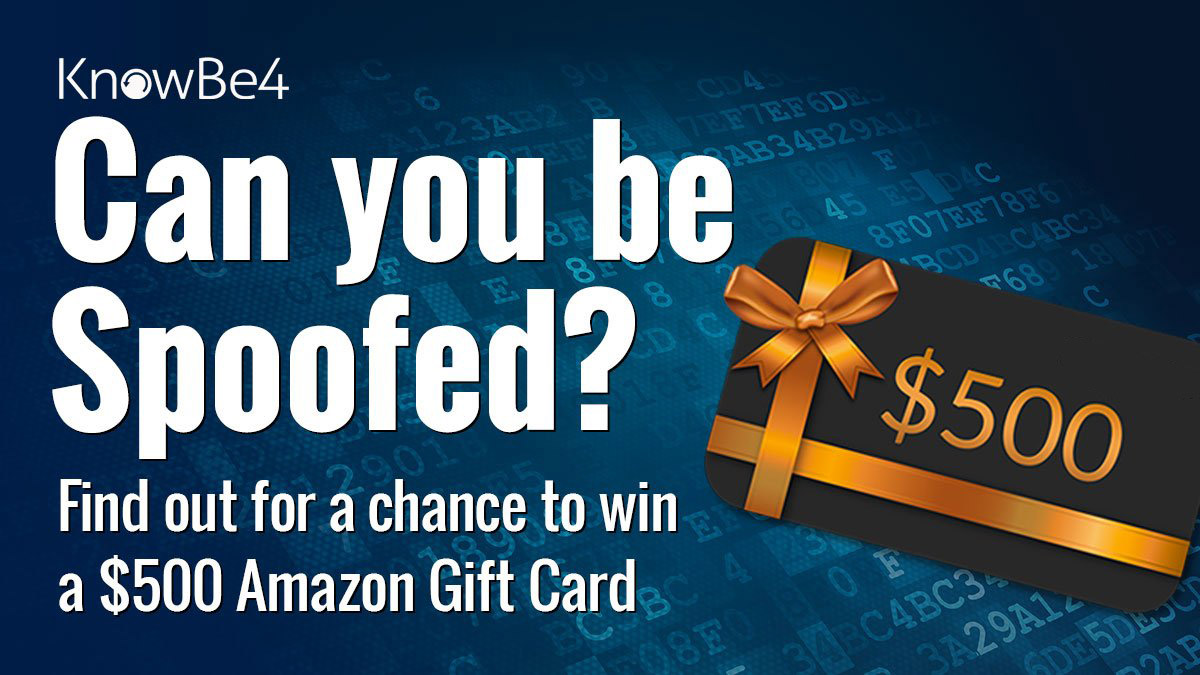 Can You Be Spoofed? Find Out For a Chance to WIN a $500 Amazon Gift Card